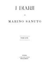 I diarii di Marino Sanuto: Volume 17