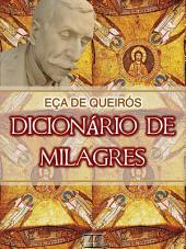 Dicionário de Milagres [Biografia, Ilustrado, Índice Ativo] - Coleção Eça de Queirós Vol. IX