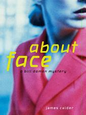 About Face: A Bill Damen Mystery