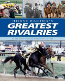 Horse Racing's Greatest Rivalries