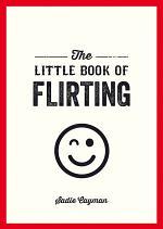The Little Book of Flirting