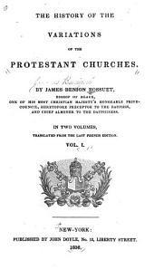 History of the variations of the Protestant churches: Volume 1
