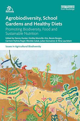 Agrobiodiversity  School Gardens and Healthy Diets