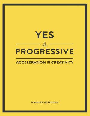 Yes Progressive   Acceleration In Creativity