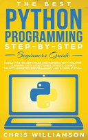 The Best Python Programming Step-By-Step Beginners Guide