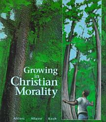 Growing In Christian Morality Book PDF