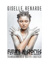 Future Histories: Transgendered Sci-Fi Erotica
