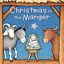Christmas in the Manger Padded Board Book Book