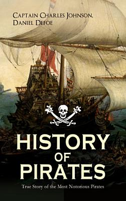 HISTORY OF PIRATES     True Story of the Most Notorious Pirates