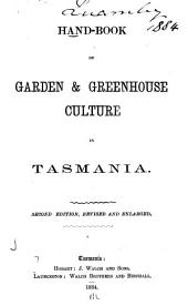 Hand-book of Garden & Greenhouse Culture in Tasmania