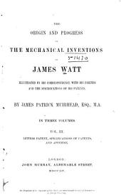 The Origin and Progress of the Mechanical Inventions of James Watt: Volume 3