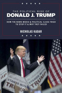 The Political Rise of Donald J  Trump