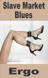 Slave Cynthia: Slave Market Blues