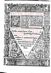 Speculum: cum Io. and. & Bal. quoru[n]da[m]q[ue] Modernorum Additionibus. Summarijs cuilibet. §. numeratim superadditis. Repertorio item generali separtim collecto ...