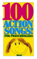 One Hundred Action Songs for Preschoolers