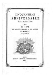 Cinquantième anniversaire de la fondation de la Société des sciences, des arts et des lettres du Hainaut. (1833-1883.)
