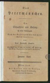 Das Petermännchen: Ein Schauspiel mit Gesang in vier Aufzügen, Band 2