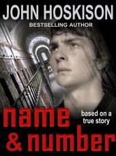 Name and Number - Based on a True Story