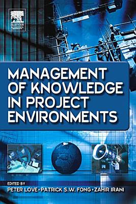 Management of Knowledge in Project Environments