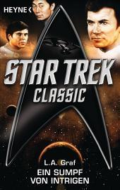 Star Trek - Classic: Ein Sumpf von Intrigen: Roman