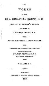 The Works of the Rev. Jonathan Swift, D.D.: Dean of St. Patrick's, Dublin, Volume 15