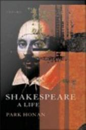 Shakespeare : A Life: A Life
