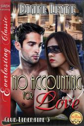 No Accounting for Love [Club Libertine 3]