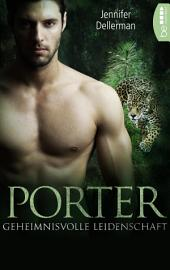 Porter - Geheimnisvolle Leidenschaft