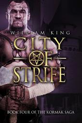 City of Strife: Book Four of the Kormak Saga