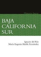 Baja California Sur. Historia breve