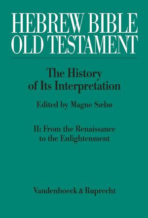 Hebrew Bible   Old Testament  The History of Its Interpretation PDF