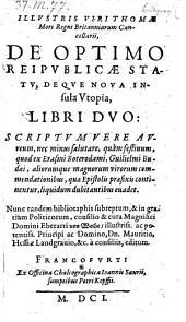 De Optimo Reipublicae Statu deque nova insula Utopia, Libri Duo ... nunc tandem bibliotaphis subreptum, et in gratiam Politicorum ... editium