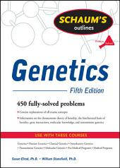 Schaum's Outline of Genetics, Fifth Edition: Edition 5