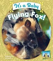 It s a Baby Flying Fox  PDF