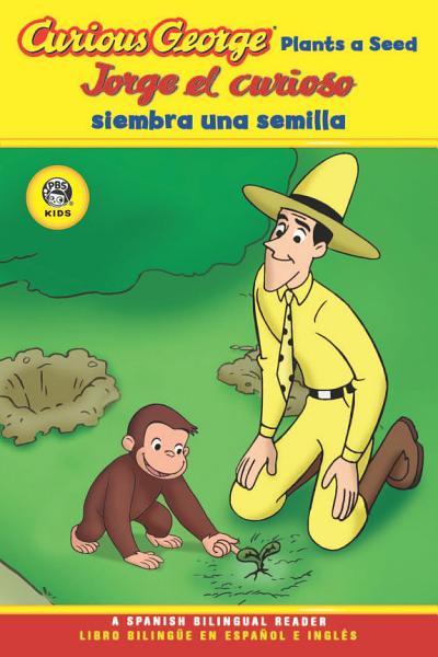 Jorge el curioso siembra una semilla Curious George Plants a Seed Spanish English Bilingual Edition  CGTV Reader