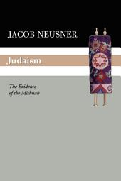 Judaism: The Evidence of the Mishnah