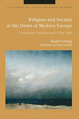 Religion and Society at the Dawn of Modern Europe