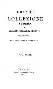 Grande collezione Storica, con aggiunte, note, osservazioni e schiarimenti: Volume 27