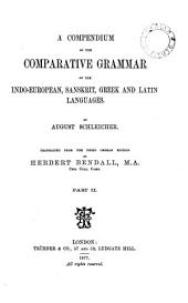 A Compendium of the Comparative Grammar of the Indo-European: Sanskrit, Greek and Latin Languages ...
