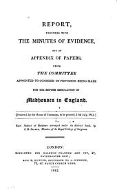 Report, Together with the Minutes of Evidence, and an Appendix of Papers
