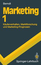 Marketing 1: Käuferverhalten, Marktforschung und Marketing-Prognosen