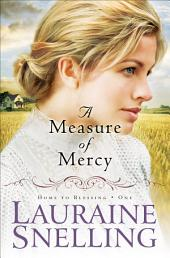 A Measure of Mercy (Home to Blessing Book #1)
