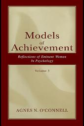 Models of Achievement: Reflections of Eminent Women in Psychology, Volume 3