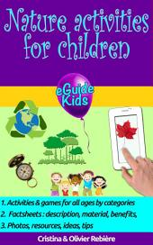 Nature activities for children: Create magic in nature for your kids!