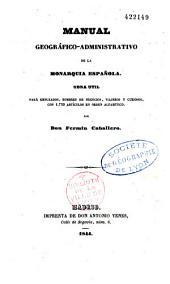 Manual Geográfico-administrativo de la Monarquia Española, etc