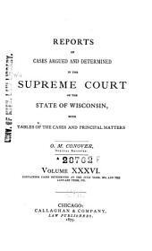 Wisconsin Reports: Cases Determined in the Supreme Court of Wisconsin, Volume 36