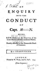 An enquiry into the conduct of Captain M------n: being remarks on the minutes of the court-martial and other incidential matters