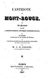 L'Antidote de Mont-Rouge, ou six questions adressées à Monseigneur l'Evêque d'Hermopolis, sur le projet de rétablir ou de tolérer les Jésuites, et suivies de l'examen de leurs modernes apologistes, MM. Tharin, De Bonald, etc