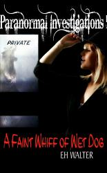 Paranormal Investigations 5: A Faint Whiff of Wet Dog