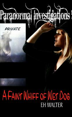 Paranormal Investigations 5  A Faint Whiff of Wet Dog